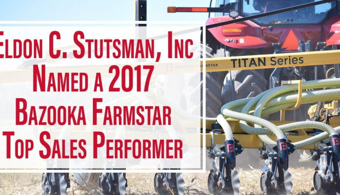 Eldon-C-Stutsman-Inc-Bazooka-Farmstar-2017-Top-Sales-Performer