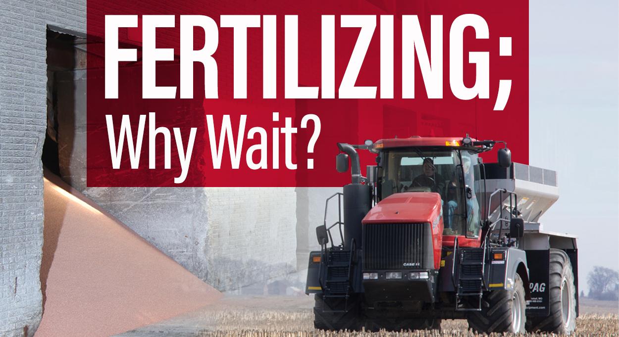 Eldon-C-Stutsman-Inc-Fertilizing-Why-Wait